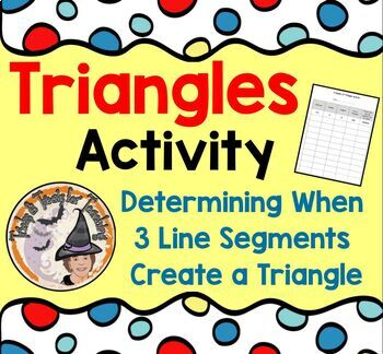 Determining when 3 line segments create a Triangle Sides of Triangles Activity
