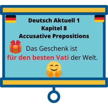 Deutsch Aktuell 1 - Kapitel 8 - Accusative Prepositions