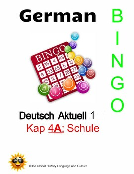 Deutsch Aktuell Level 1: Kapitel 4A Schule       German BINGO!