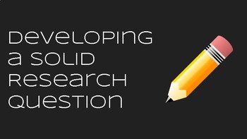 Developing A Solid Research Question