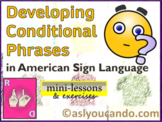 Developing Conditional Phrases in American Sign Language