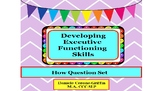 Developing Executive Functioning Skills- How Question Set