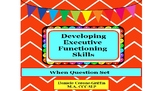 Developing Executive Functioning Skills- When Question Set