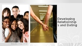 Developing Relationships and Dating