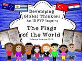 Developing Global Thinkers An IB PYP Inquiry into Flags of the World