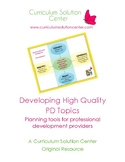 Developing High Quality Professional Development Topics {P