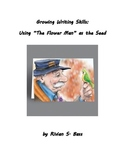 """Growing Writing Skills: Using """"The Flower Man"""" as the Seed"""