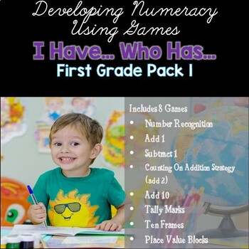 Developing Numeracy First Grade Math Games - I Have, Who Has Pack 1