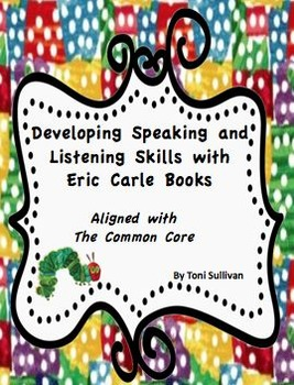 Developing Speaking and Listening Skills with Eric Carle Books