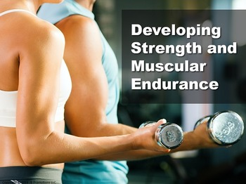 Developing Strength and Muscular Endurance