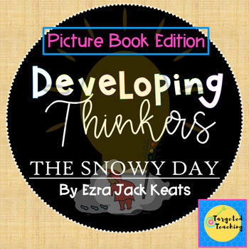 Developing Thinkers:Picture Book Edition:The Snowy Day~Using Depths of Knowledge