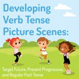 Developing Verb Tense Picture Scenes: Regular Past Tense