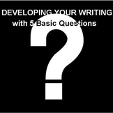 Developing Writing with 5 Basic Questions
