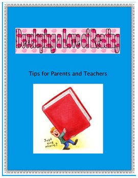 Developing a Love of Reading - Tips for Teachers and Parents