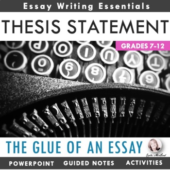 Writing an Effective Thesis Statement: PPT, Activities & Assessment
