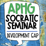 Development Gap Socratic Seminar for the AP Human Geograph