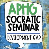 Development Gap Socratic Seminar for the AP Human Geograph