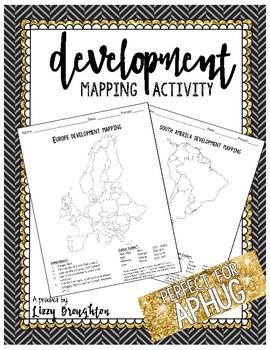 AP Human Geography Development Mapping Activity- Unit 6