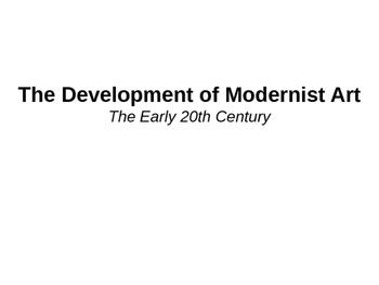 Development of Modern Art (early 20th century)- chapter 33 Powerpoint