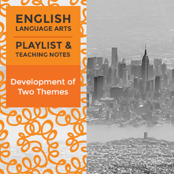 Development of Two Themes - Playlist and Teaching Notes