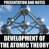 Development of the Atomic Theory Presentation and Notes |