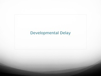 Developmental Delays PowerPoint