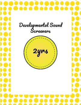 Developmental Sound Screener: 2 year olds