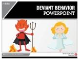 Deviant Behavior PPT