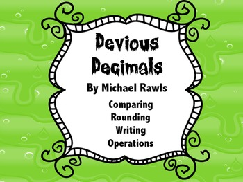 Devious Decimals: Writing, Comparing, Rounding, and Operations