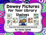 Dewey Pictures for your Library Shelves