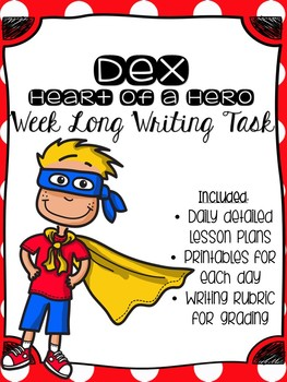 Dex Heart of a Hero Superhero Writing