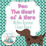 Dex: The Heart of A Hero Written Response Choice Board