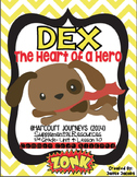 Dex: The Heart of a Hero (Journeys 2nd Grade - Supplemental Materials)