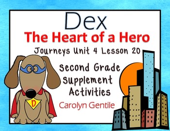 Dex The Heart of a Hero Journeys Unit 4 Lesson 20 2nd Gr Supplement Activities