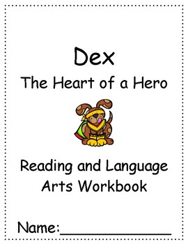 Dex: The Heart of a Hero ~ Language Arts Workbook ~ 2nd Grade ~ Journeys