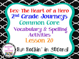 Dex: The Heart of a Hero Spelling & Vocab. Activities  Lesson 20