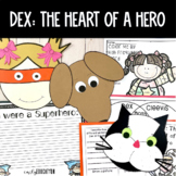 Dex: The Heart of a Hero Journeys Activities 2nd Grade