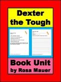 Dexter the Tough Book Unit