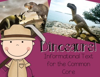 Dinosaurs! Non-Fiction Text for the Common Core