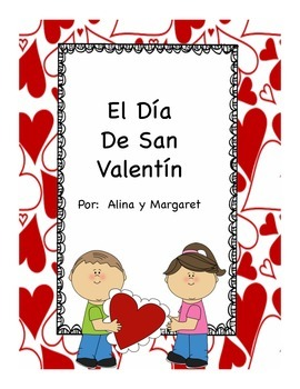 Dia De San Valentín/ Valentines Day in Spanish
