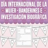 Día Internacional de la Mujer - Banderines e Investigación