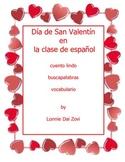Día de San Valentín en la Clase de español by Lonnie Dai Zovi