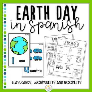 Dia de la Tierra Worksheets , booklets , flashcards and games (Earth Day)