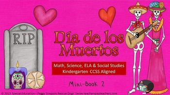 Dia de los Muertos (Day of the Dead) Book 2 CCSS ELA, Math, SS, Science SPED