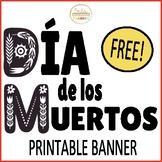 Día de los Muertos Printable Banner FREEBIE