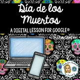 Día de los Muertos: The Day of the Dead- A Hyperdoc Lesson