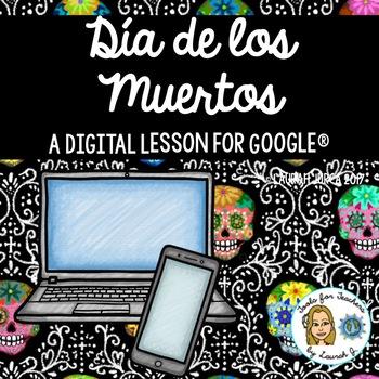 Día de los Muertos: The Day of the Dead- A DigiDoc™ Digital Lesson for Google®