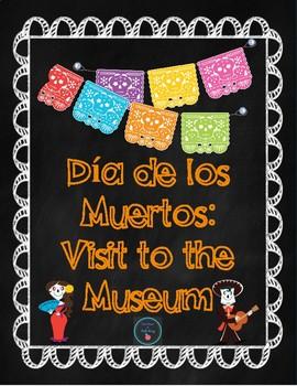 Día de los Muertos- Visit to the Museum