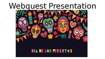 Dia de los Muertos Webquest Presentation Project