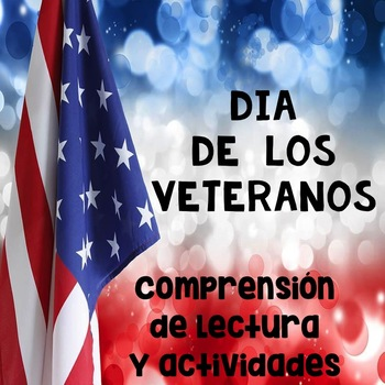 Día de los Veteranos Lectura de Comprensión - Reading Comprehension in Spanish